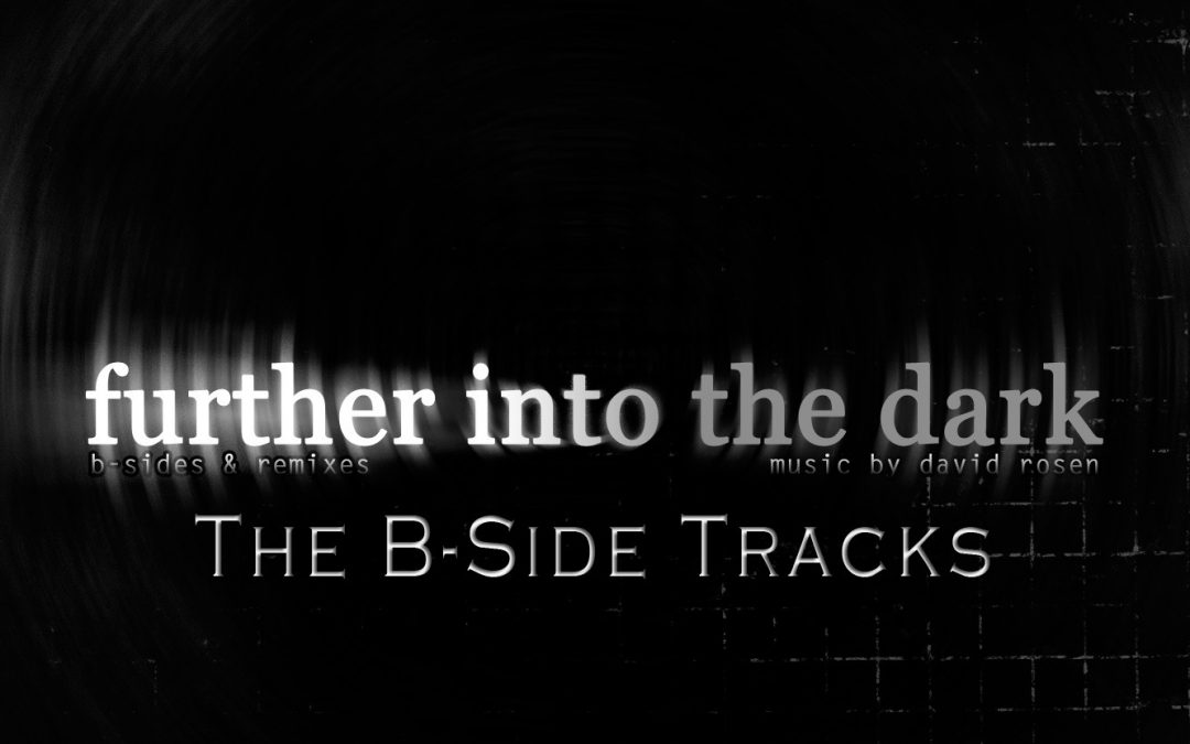 Further Into The Dark – The B-Sides