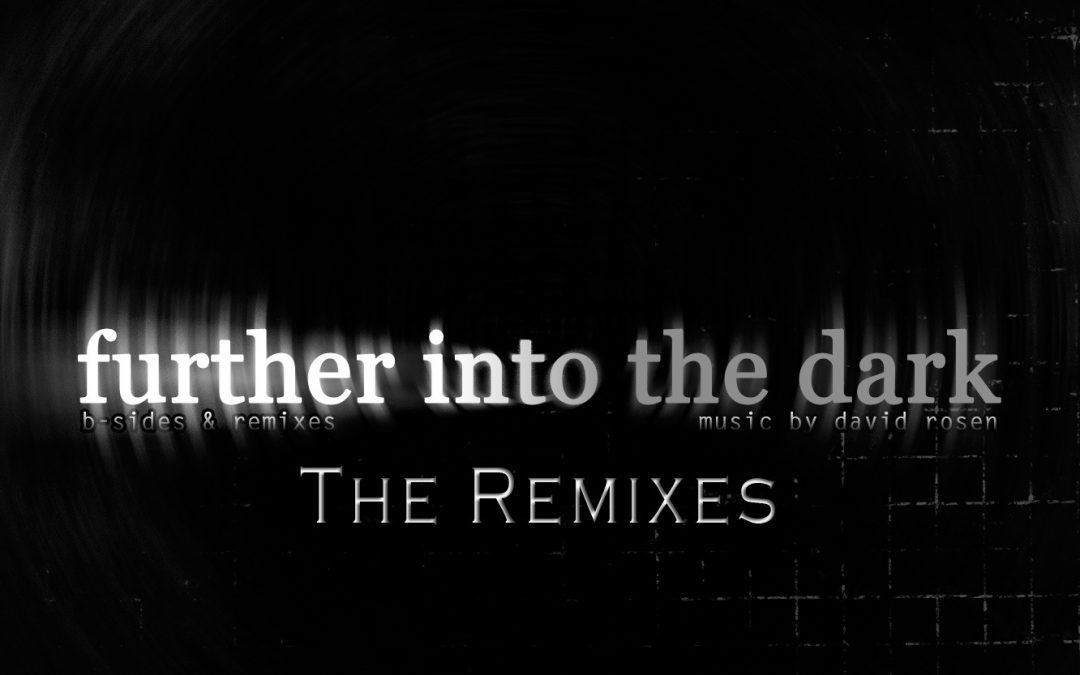 Further Into The Dark – The Remixes